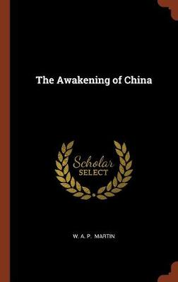 Awakening of China by P. A. Martin