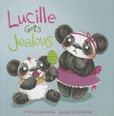 Lucille Gets Jealous by Julie Gassman