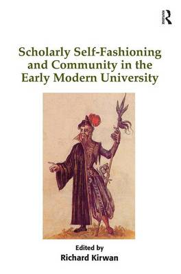Scholarly Self-Fashioning and Community in the Early Modern University book