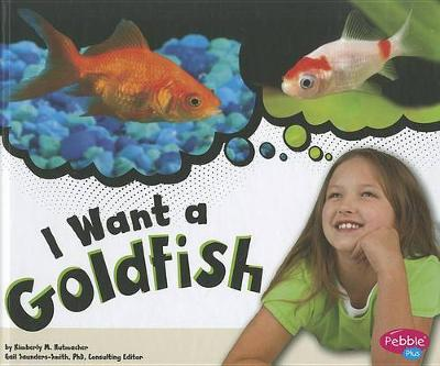 I Want a Goldfish by Kimberly Marie Hutmacher