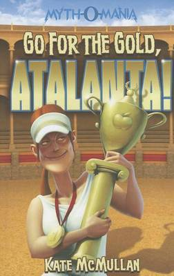 Go for the Gold, Atalanta! by Kate McMullan