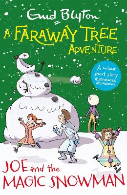 A Faraway Tree Adventure: Joe and the Magic Snowman: Colour Short Stories book