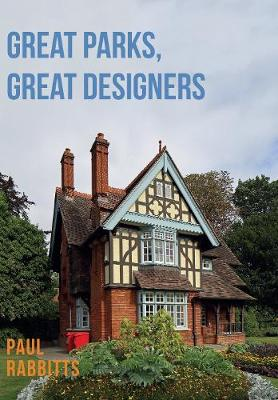 Great Parks, Great Designers by Paul Rabbitts