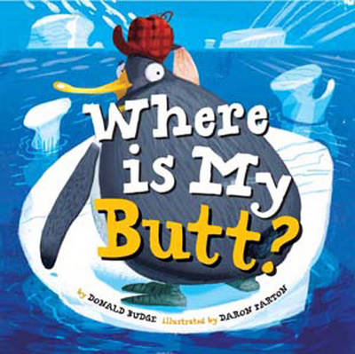 Where Is My Butt? by Daron Parton
