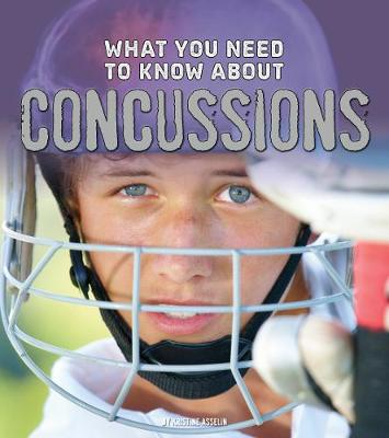 What You Need to Know about Concussions by Kristine Carlson Asselin