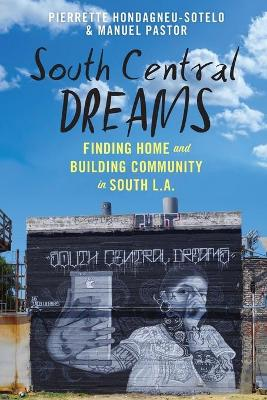 South Central Dreams: Finding Home and Building Community in South L.A. book