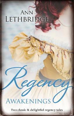 Regency Awakenings/Captured Countess/Return of the Prodigal Gilvry by Ann Lethbridge