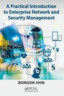 Practical Introduction to Enterprise Network and Security Management by Bongsik Shin