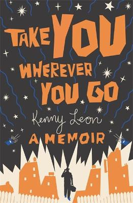 Take You Wherever You Go by Kenny Leon