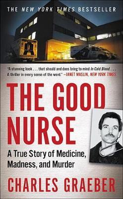 The Good Nurse by Charles Graeber