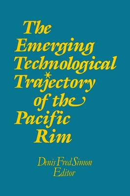 The Emerging Technological Trajectory of the Pacific Basin by Denis Fred Simon