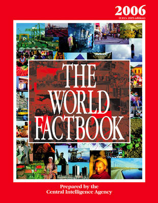 The World Factbook 2006 Edition by The Central Intelligence Agency
