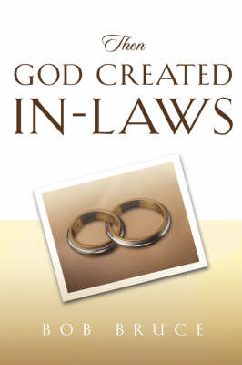 Then God Created In-Laws by Robert Bruce
