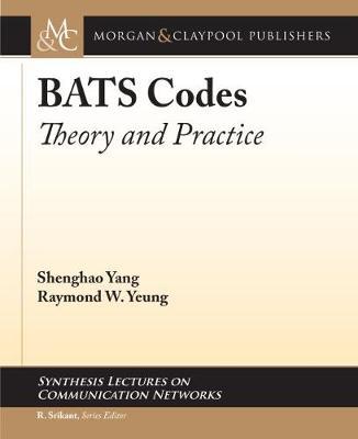 BATS Codes by Shenghao Yang