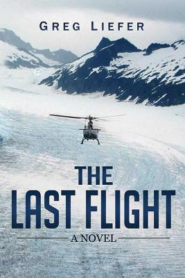 The Last Flight by Greg Liefer