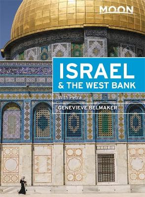 Moon Israel & the West Bank (Second Edition): Including Petra by Genevieve Belmaker