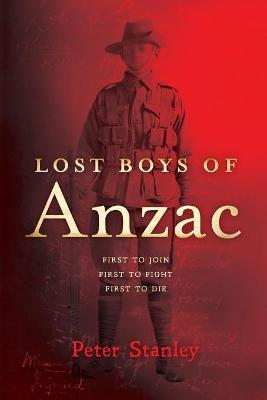Lost Boys of Anzac by Peter Stanley