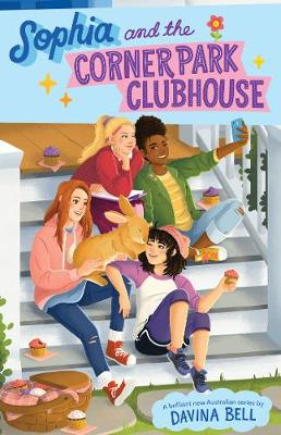 Sophia and the Corner Park Clubhouse by Davina Bell