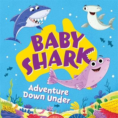Baby Shark: Adventure Down Under by Penguin Random House Australia