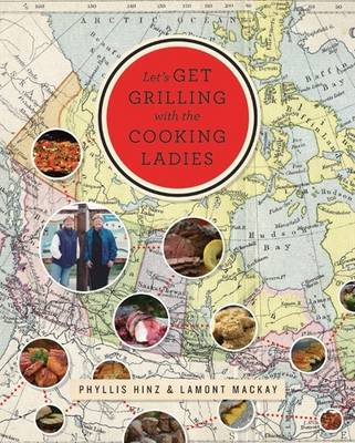 Let's Get Grilling with the Cooking Ladies by Phyllis Hinz