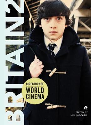Directory of World Cinema: Britain 2 by Neil Mitchell