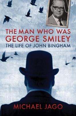 The Man Who Was George Smiley by Michael Jago