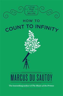 How to Count to Infinity by Marcus du Sautoy