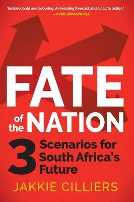 Fate of the nation by Jakkie Cilliers