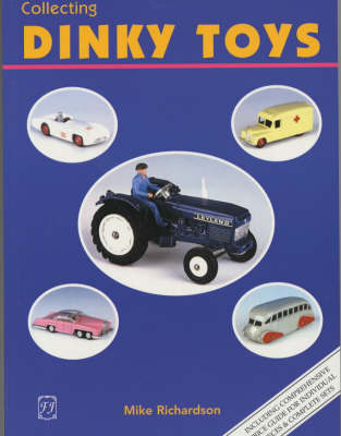 Collecting Dinky Toys by Mike Richardson