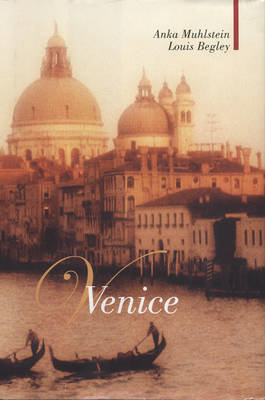 Venice for Lovers by Louis Begley