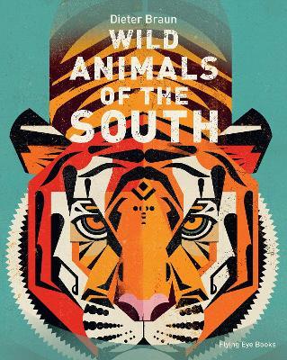 Wild Animals of the South by Braun Dieter