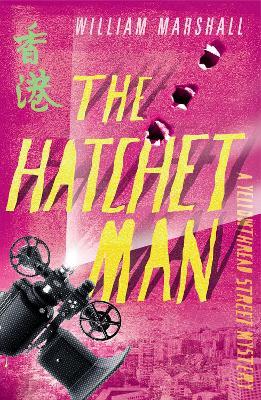 Yellowthread Street: The Hatchet Man (Book 2) by William Marshall