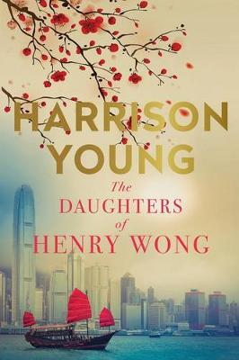Daughters of Henry Wong by Harrison Young
