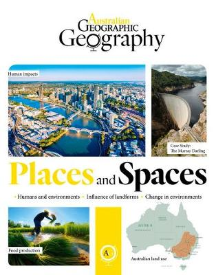 Australian Geographic Geography: Places and Spaces by Australian Geographic