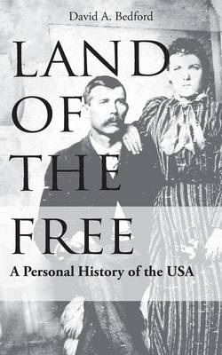 Land of the Free by David A Bedford