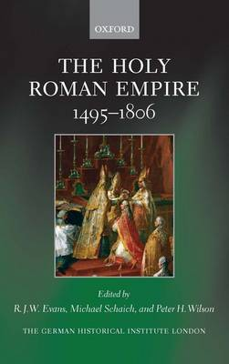 The Holy Roman Empire 1495-1806 by Peter H. Wilson