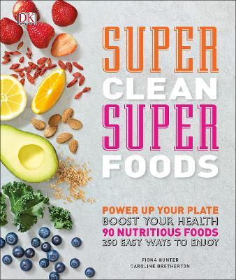 Super Clean Super Foods by Caroline Bretherton