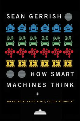 How Smart Machines Think by Sean Gerrish