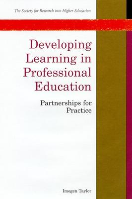 Developing Learning in Professional Education by Imogen Taylor