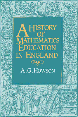 History of Mathematics Education in England by Geoffrey Howson