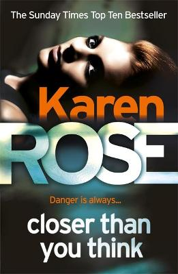 Closer Than You Think (The Cincinnati Series Book 1) by Karen Rose