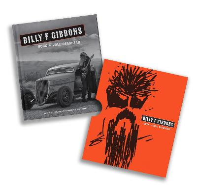Billy F Gibbons: Rock + Roll Gearhead by Billy F Gibbons