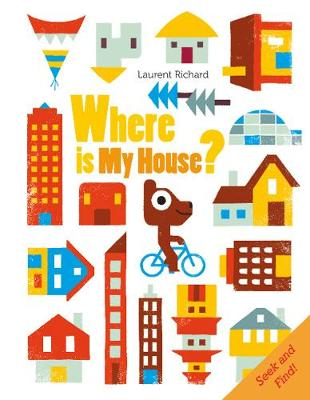 Where Is My House? by ,Richard Laurent