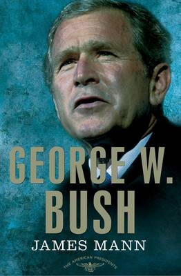George W Bush by James Mann