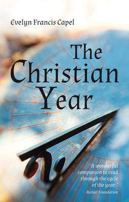 The Christian Year by Evelyn Francis Capel