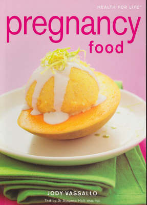 Pregnancy Food by Jody Vassallo