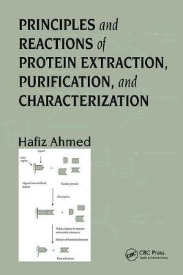 Principles and Reactions of Protein Extraction, Purification, and Characterization by Hafiz Ahmed