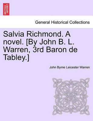 Salvia Richmond. a Novel. [By John B. L. Warren, 3rd Baron de Tabley.] by John Byrne Leicester Warren