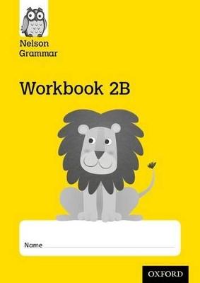 Nelson Grammar Workbook 2B Year 2/P3 Pack of 10 by Wendy Wren