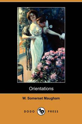 Orientations (Dodo Press) by W Somerset Maugham